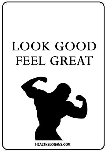 fitness slogans for t shirts - Look good. Feel great.